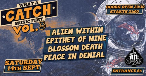 What A Catch Music Fest: Alien Within, Epithet Of Mine, Blossom Death, Peace In Denial Αθήνα @ AN Club