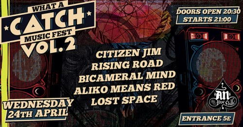 What A Catch Festival: Citizen Jim, Rising Road, Bicameral Mind, Aliko Means Red, Lost Space Αθήνα @ AN Club