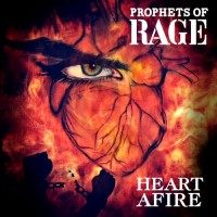 Prophets Of Rage - Heart Afire