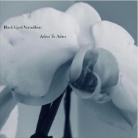 Black Eyed Vermillion - Ashes To Ashes/ Dance With Me