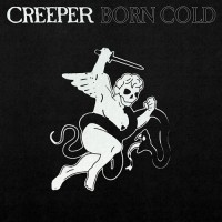 Creeper - Born Cold