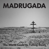 Madrugada - The World Could Be Falling Down